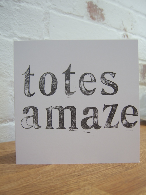 Hand-stamped 'Totes Amaze' card